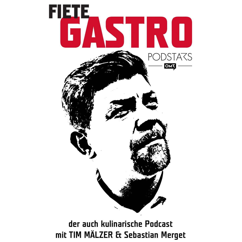 Fiete Gastro - Der auch kulinarische Podcast mit Tim Mälzer & Sebastian Merget