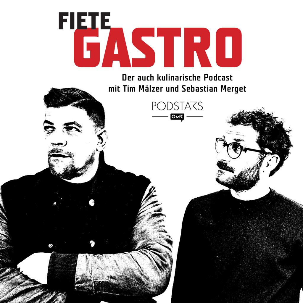 Fiete Gastro Podcast mit Tim Mäzer und Sebastian Merget