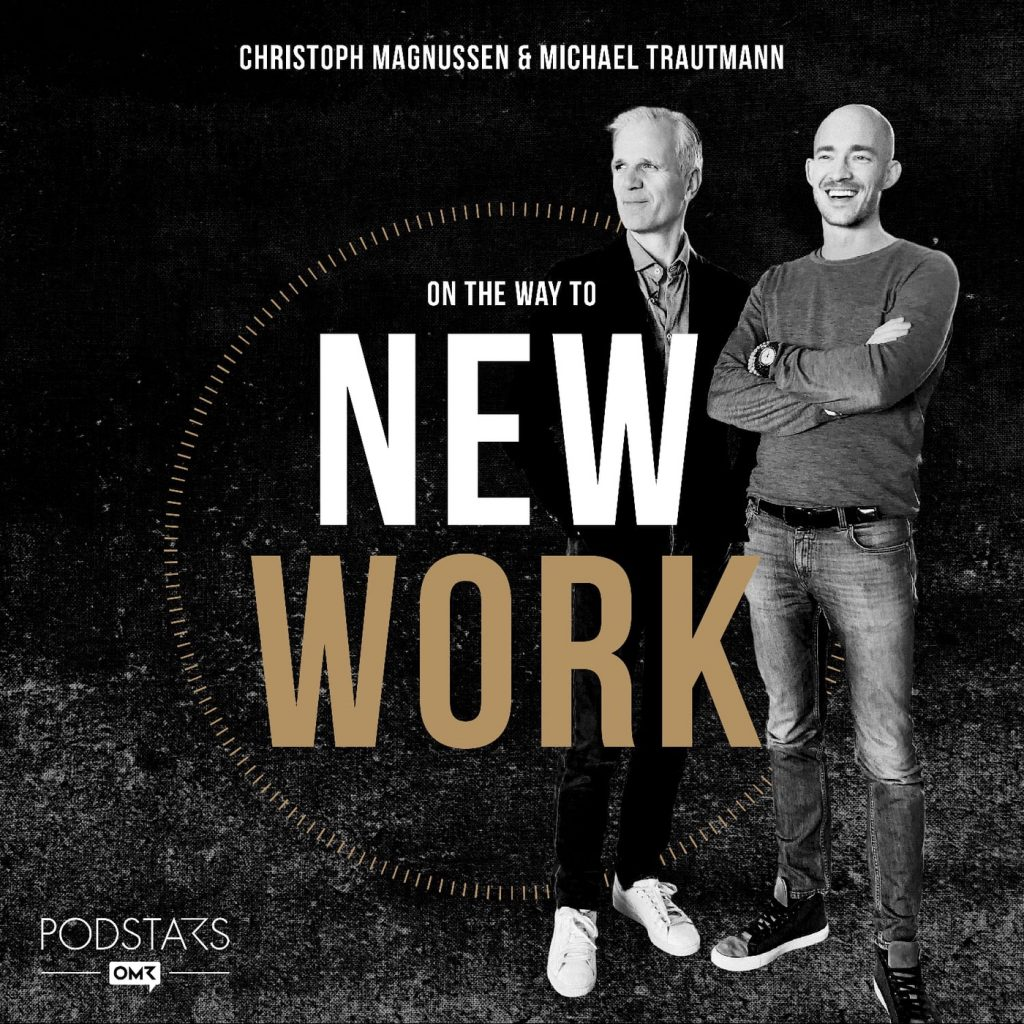 On the way to new work Podcast mit Christoph Magnussen und Michael Trautmann